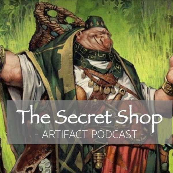 The Secret Shop – Artifact Podcast