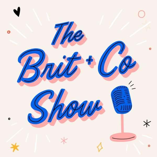 The Brit + Co Show