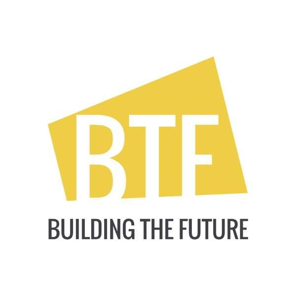 Building The Future Show – Radio / TV / Podcast