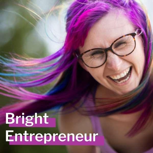 Bright Entrepreneur Podcast