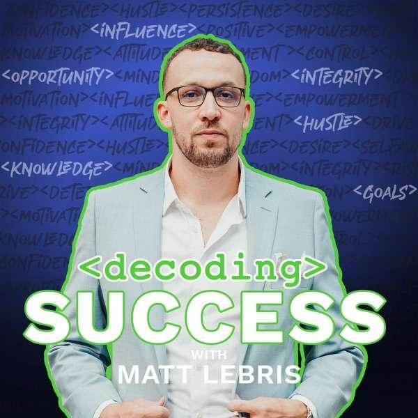 Decoding Success with Matt LeBris