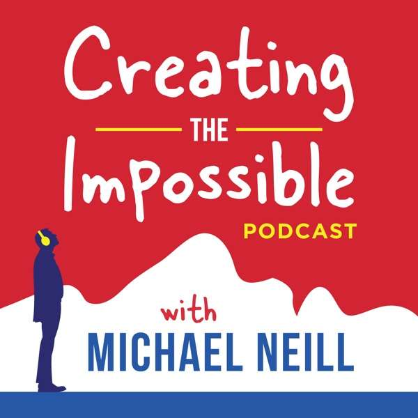Creating the Impossible with Michael Neill