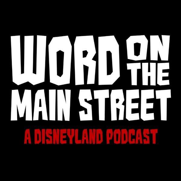 Word on the Main Street – A Disneyland Podcast