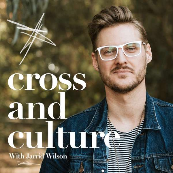 Cross and Culture with Jarrid Wilson
