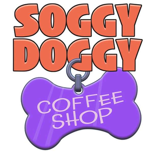 Tales from the Soggy Doggy Coffee Shop