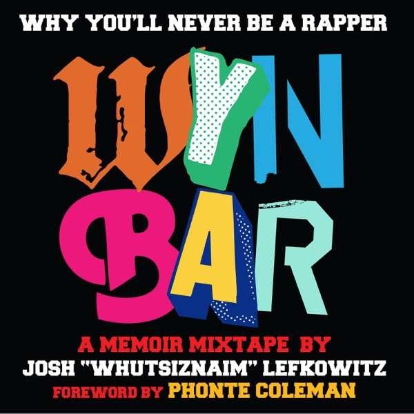 Why You'll Never Be A Rapper – A Memoir Mixtape