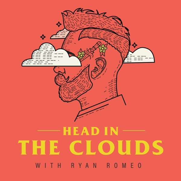 Head In The Clouds with Ryan Romeo