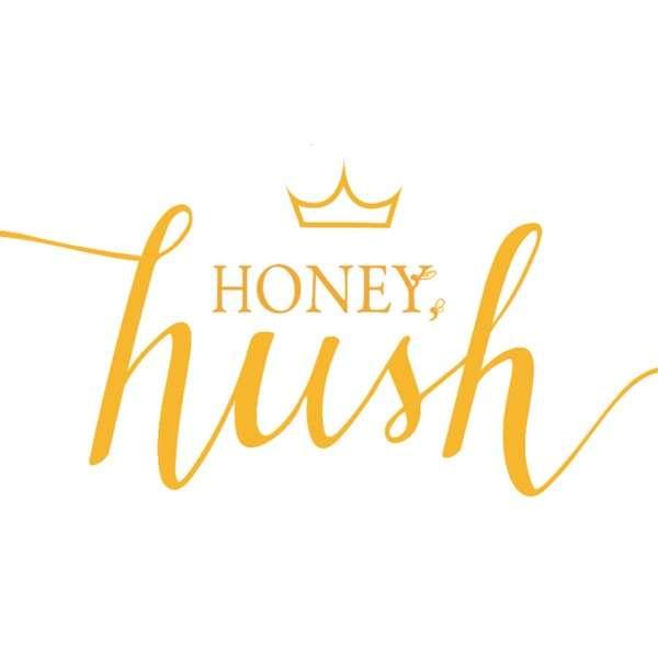 Honey, Hush