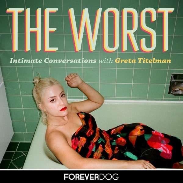 The Worst with Greta Titelman
