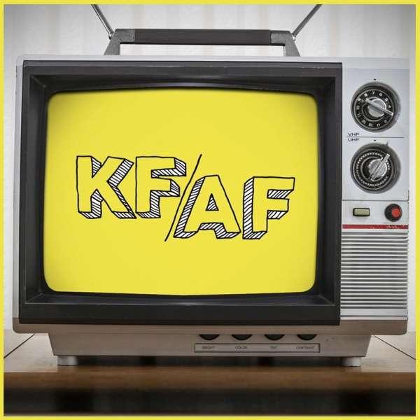 KF/AF – A Kinda Funny Show