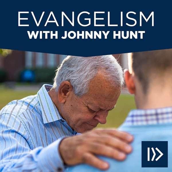 Evangelism with Johnny Hunt
