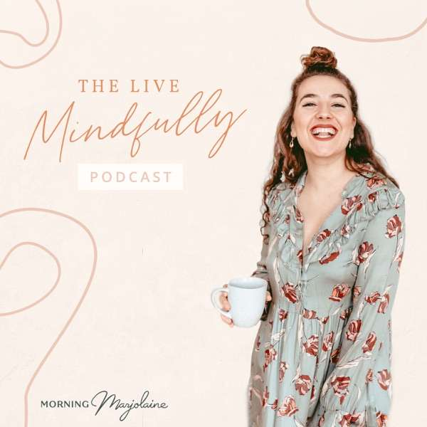The Live Mindfully Podcast