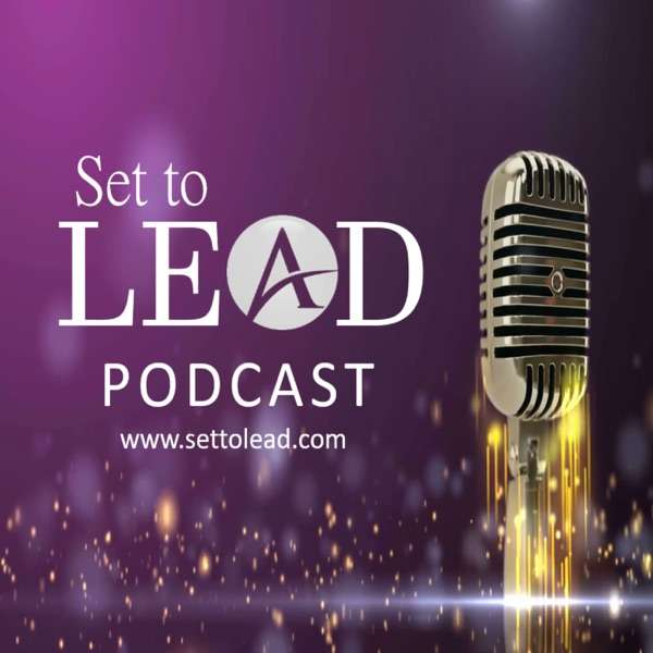 Set to Lead Podcast