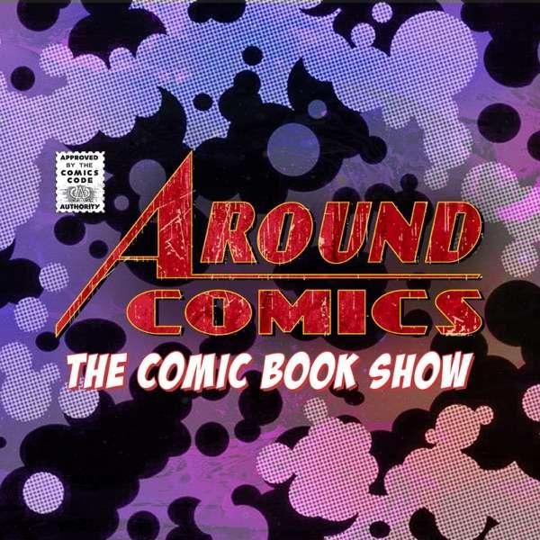 Around Comics – Comic Book Podcast