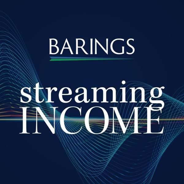 Streaming Income – A Podcast from Barings