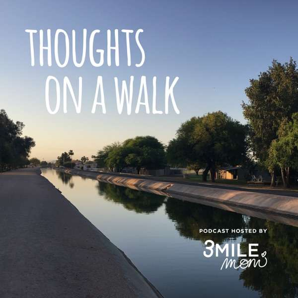 Thoughts on a Walk by 3Milemom
