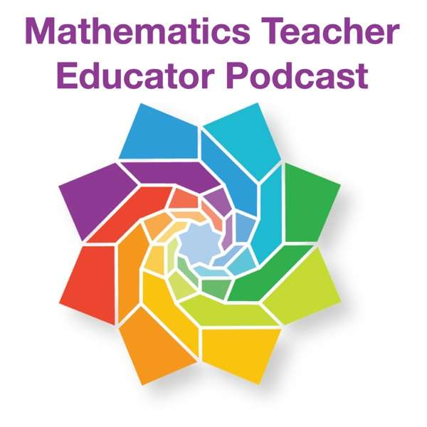 Mathematics Teacher Educator Podcast