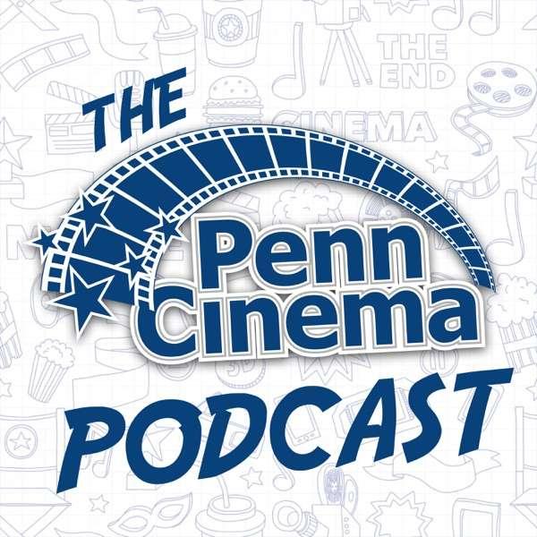 The Penn Cinema Podcast