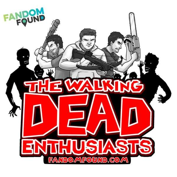 The Walking Dead Enthusiasts Podcast
