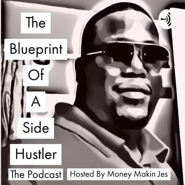 The Blueprint Of A Side Hustler