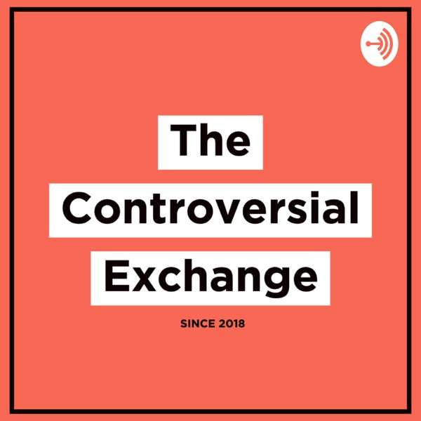 The Controversial Exchange