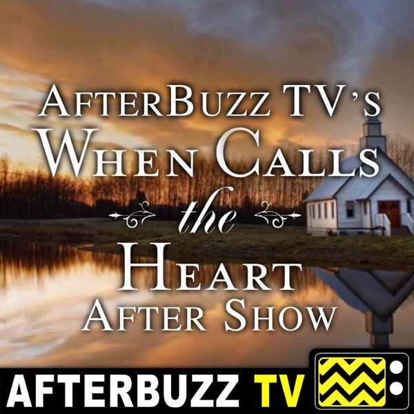 When Calls the Heart Reviews and After Show – AfterBuzz TV