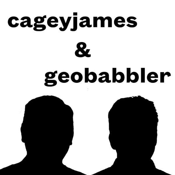 cageyjames & geobabbler