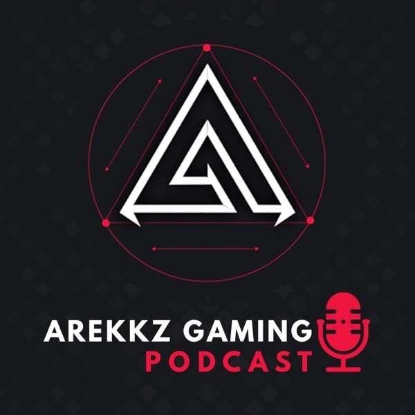 Arekkz Gaming Podcast
