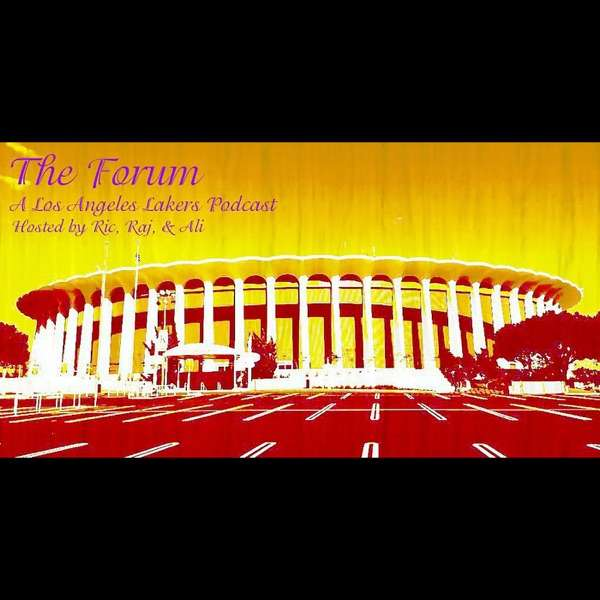 The Forum – An LA Lakers Podcast