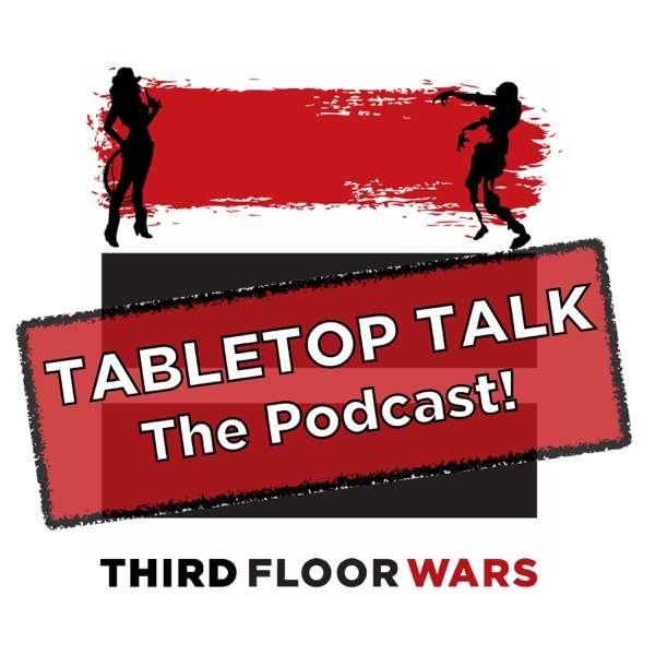 TABLETOP TALK – Third Floor Wars
