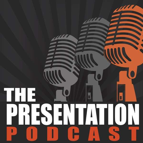 The Presentation Podcast