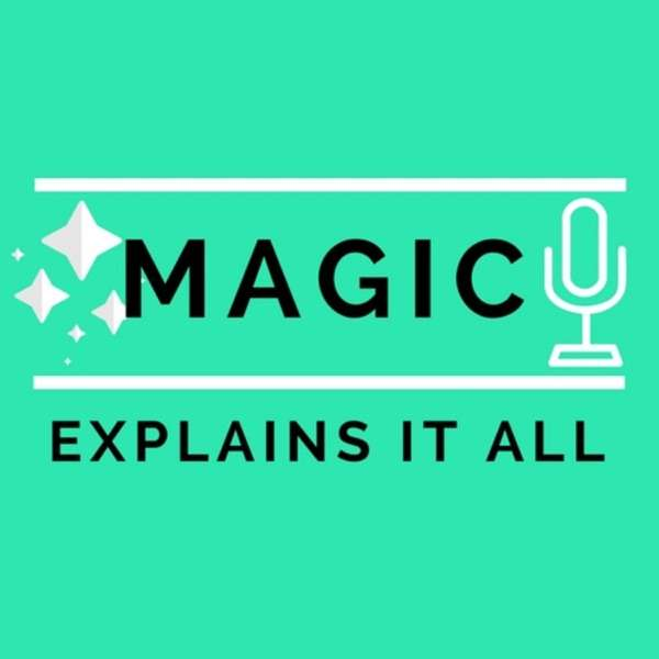 Magic Explains It All