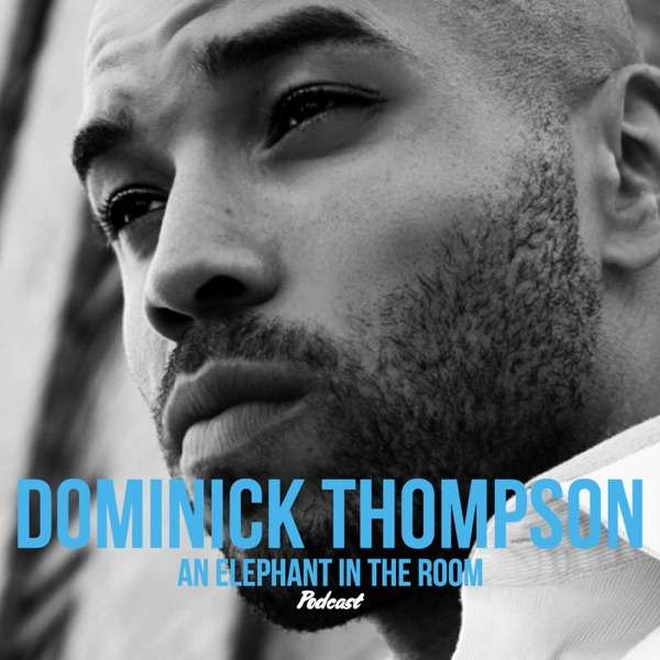 Dominick Thompson, An Elephant In The Room Podcast
