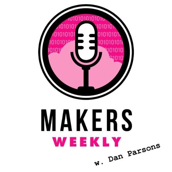 Makers Weekly