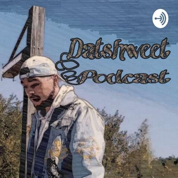 Datshweet Podcast