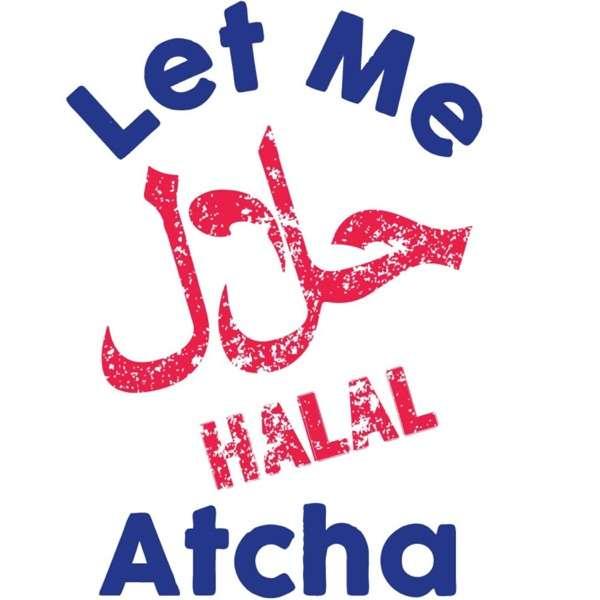 Let Me Halal Atcha