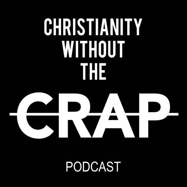 Christianity Without the Crap – Podcast