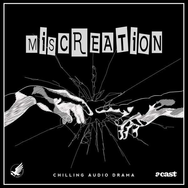 Miscreation | An Anthology of Audio-Drama Horror