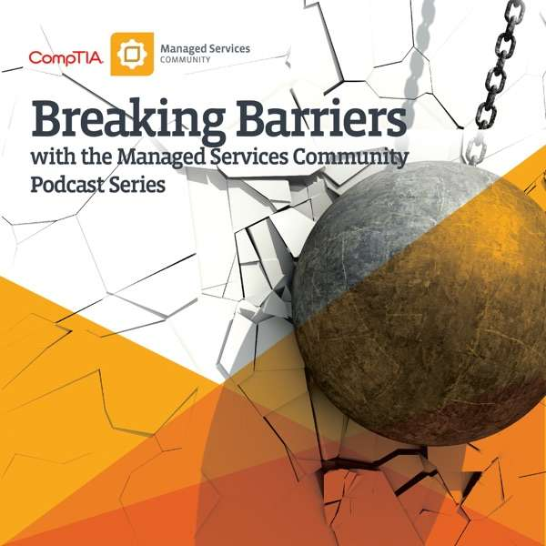 CompTIA Breaking Barriers with CompTIA's Managed Services Community