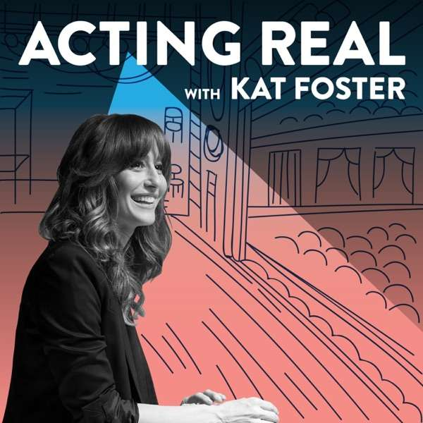 Acting Real with Kat Foster