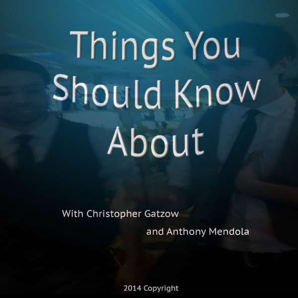 Things You Should Know About