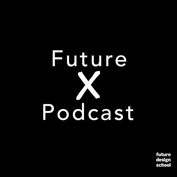 Future X Podcast