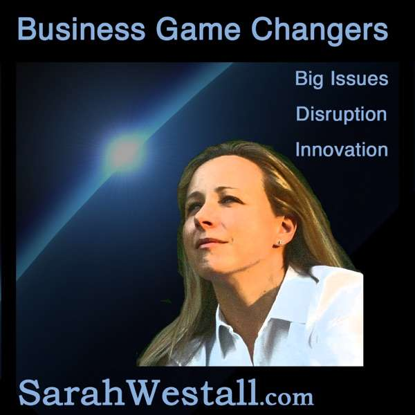 Sarah Westall – Business Game Changers