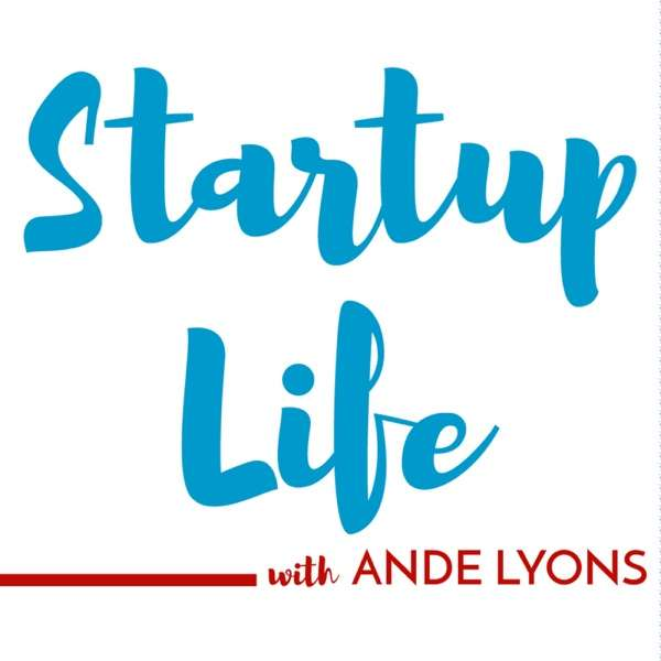 Startup Life Show with Ande Lyons