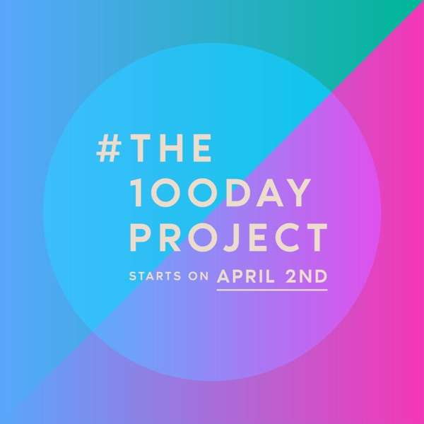 #The100DayProject: Explore Your Creativity