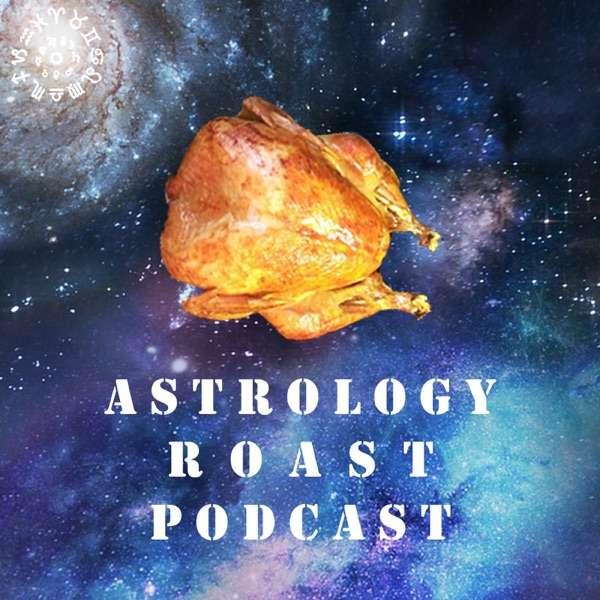 Astrology Roast