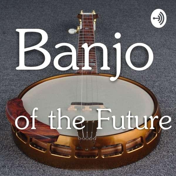 Banjo of the Future