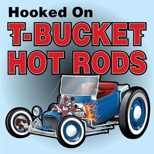 Hooked on T-Bucket Hot Rods