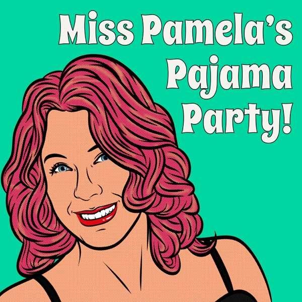Pamela Des Barres' Pajama Party!