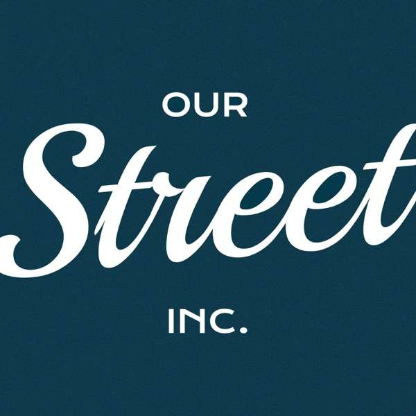 Our Street Podcast
